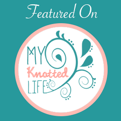 Featured on My Knotted Life